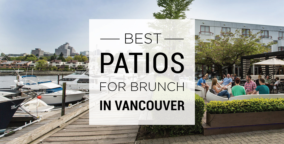 Best patios for brunch in Vancouver
