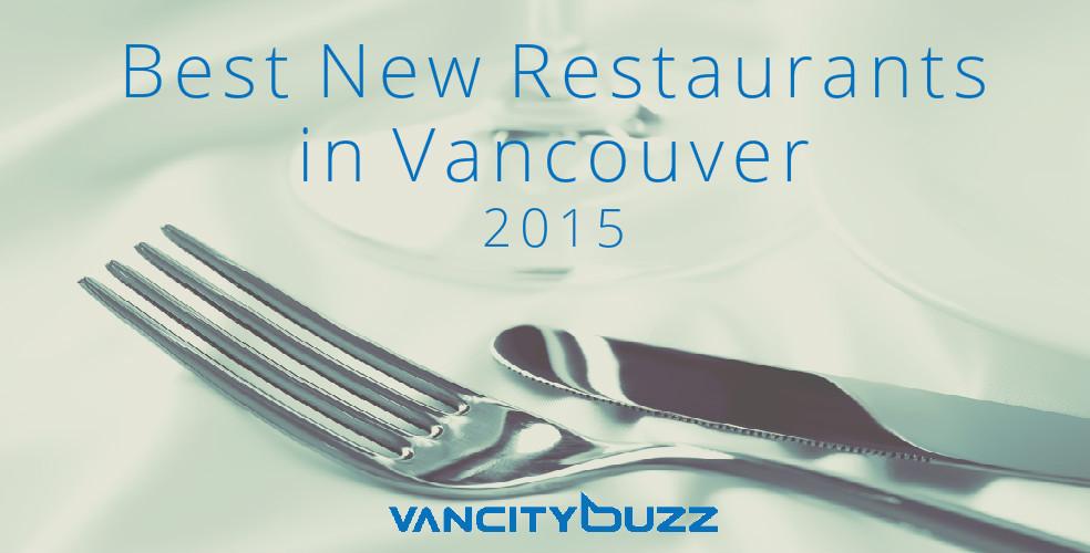 Best new restaurants in Vancouver 2015