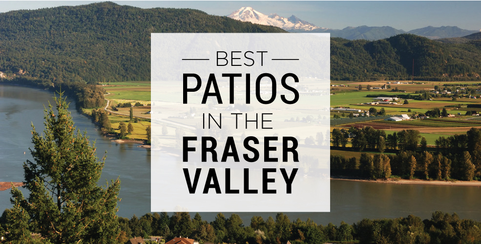 Best patios in the Fraser Valley