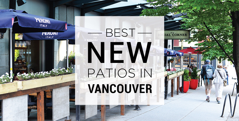 Best new patios in Vancouver