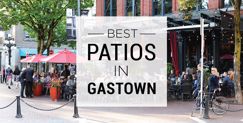 Best patios in Gastown