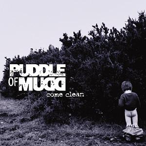 PuddleOfMudd_-_ComeClean