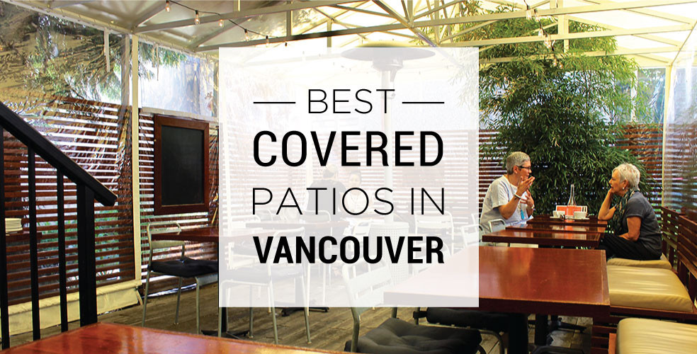 Best covered patios in Vancouver