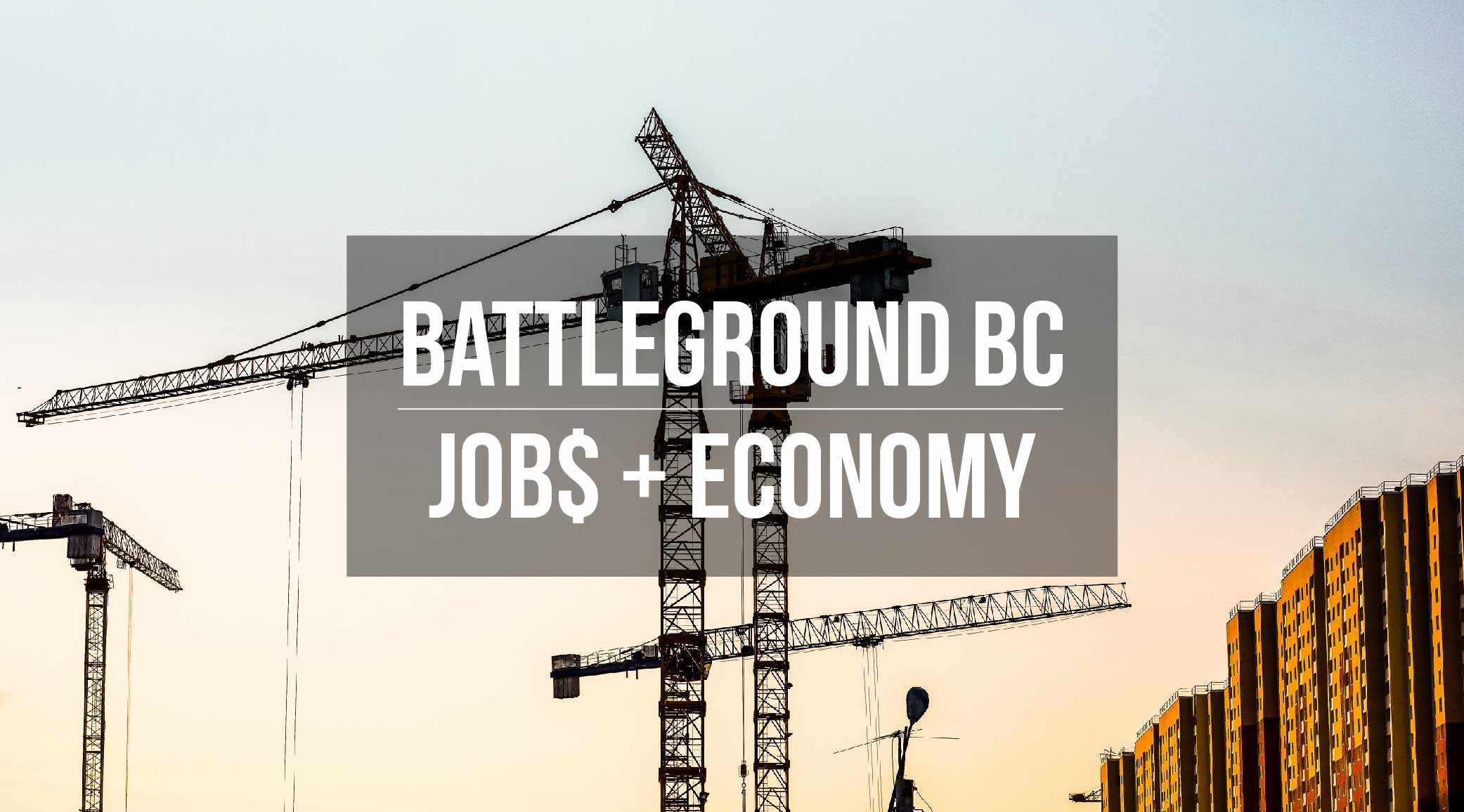 BC Election 2017: Your quick guide to jobs and the economy