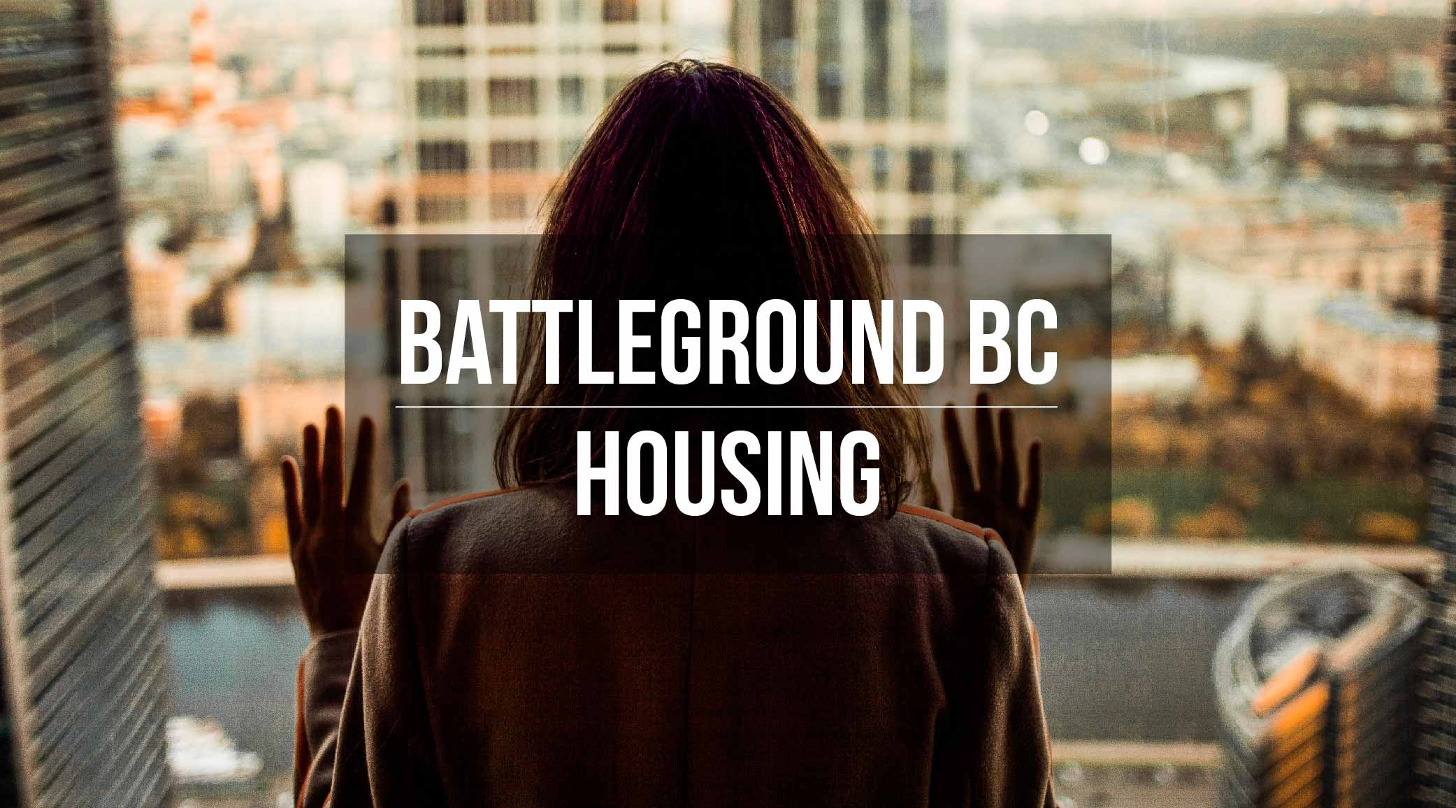 BC Election 2017: Your quick guide to housing