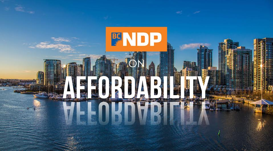 BC Election 2017: BC NDP and affordability in detail