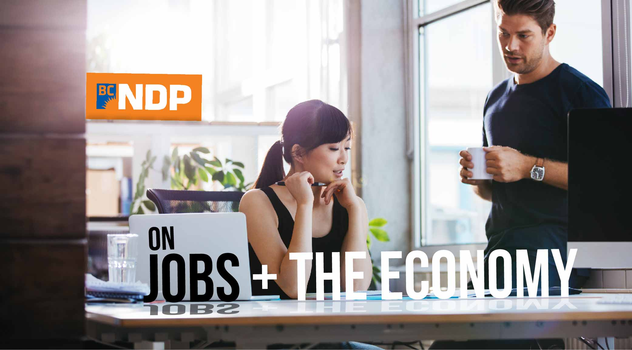 BC Election 2017: BC NDP and jobs and the economy in detail