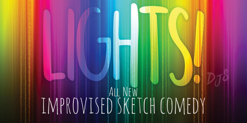 """<a href=""""https://www.eventbrite.ca/e/lights-improvised-sketch-comedy-show-tickets-35324693108?aff=es2"""">(LIGHTS! Comedy Show)</a>"""