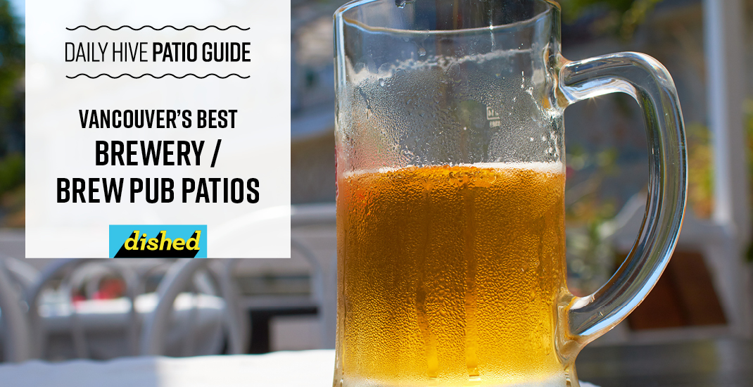 Best brewery and brewpub patios in Vancouver