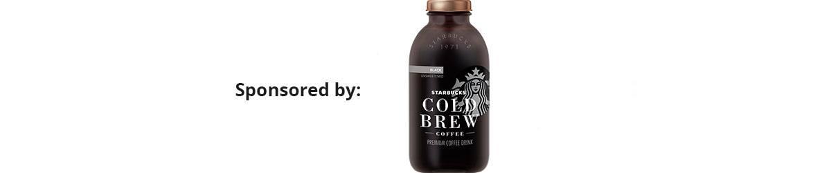 Sponsored by Starbucks Cold Brew