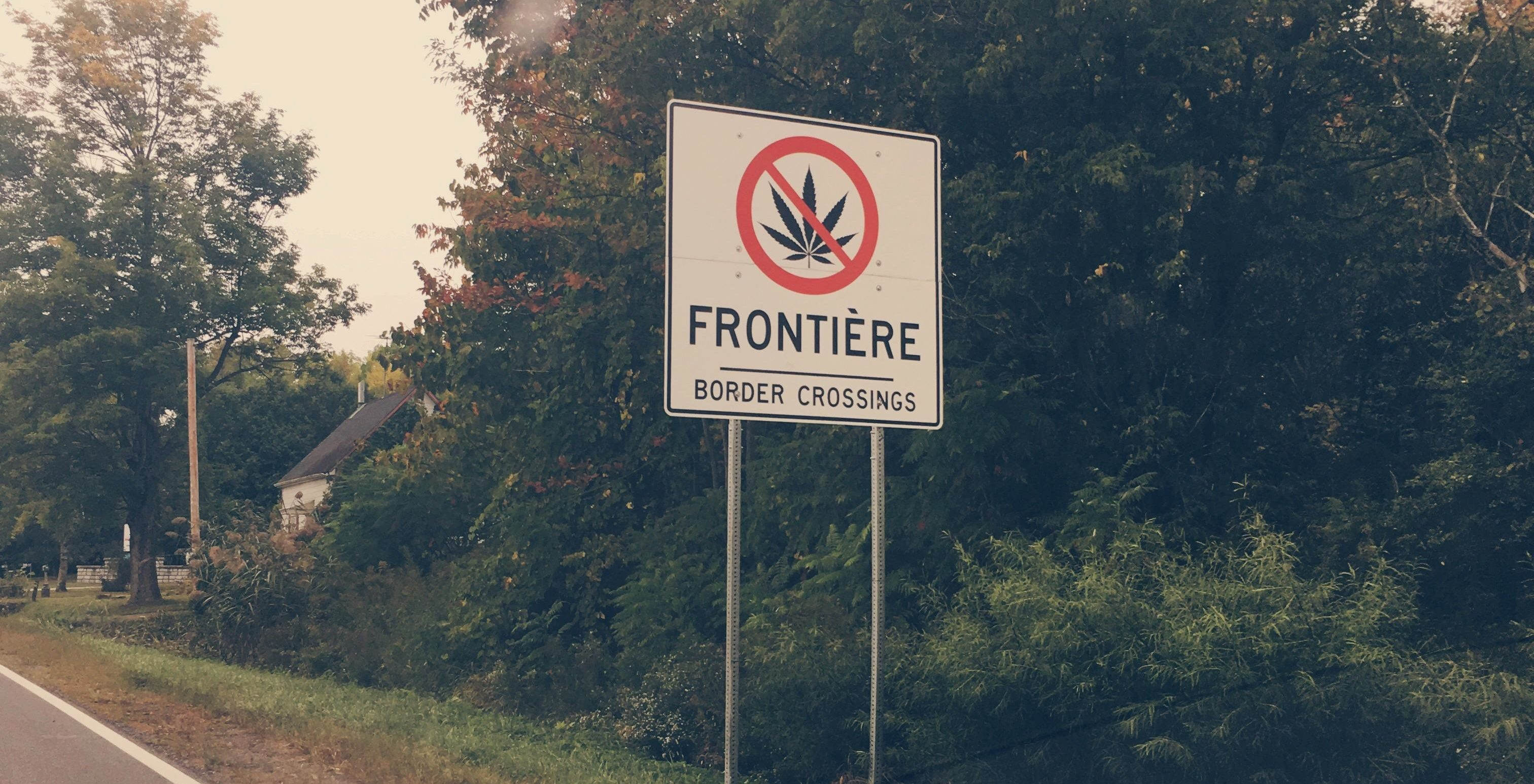 This 'no marijuana' sign has popped up at the Canada-US border
