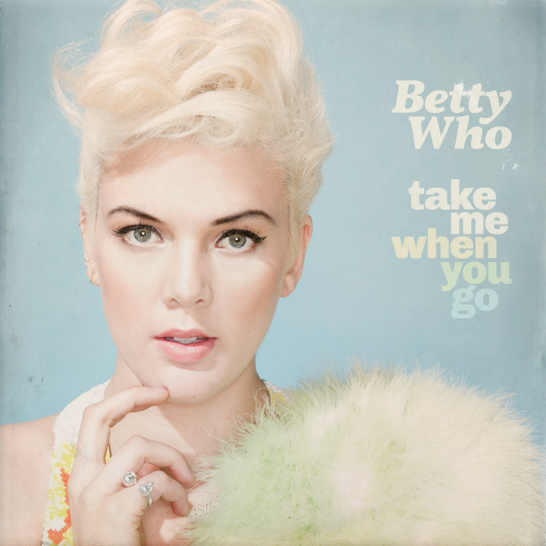 Betty-Who-Take-Me-When-You-Go-album-cover-artwork